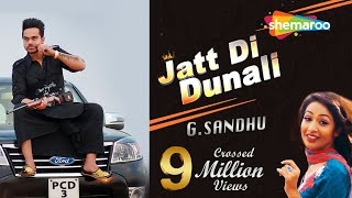 New Punjabi Songs 2016 | Jatt Di Dunali | Official Video [Hd] | G Sandhu | Latest Punjabi Songs 2016