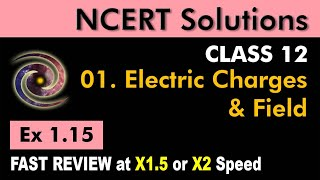 Class 12 Physics NCERT Solutions | Ex 1.15 Chapter 1 | Electric Charges & Fields by Ashish Arora