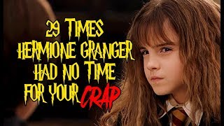 29 Times Hermione Granger Had No Time For Your Crap