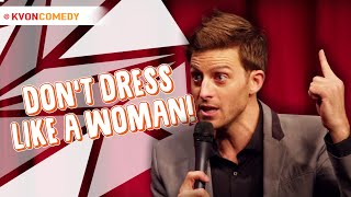 Don't Dress Like A Woman or 'it' Will Fall Off! (Advice From Dad)