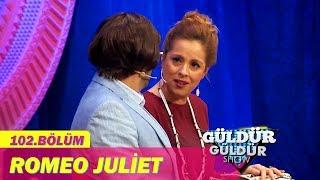 Güldür Güldür Show 102. Bölüm, Romeo Juliet Skeci