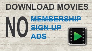 How to download free movies - No Membership | Sign up | Ads !