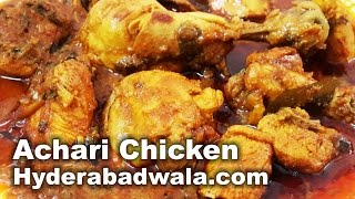 Achari Chicken Recipe Video – How to Make Hyderabadi Pickle Flavored Chicken Curry at Home