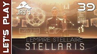 [FR] Stellaris Utopia : L'Empire Stellaire de l'Humanité - Épisode 39