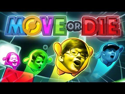 MOVE OR DIE w FRIENDS