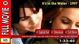 Watch Online: It's in the Water (1997)
