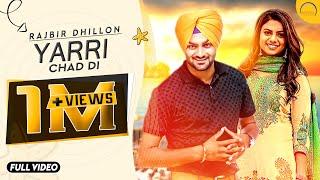 Latest Punjabi Song 2017 || Yarri Chad Di || Rajbir Dhillon || Angel Records