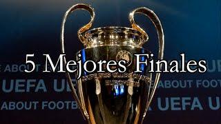 5 MEJORES FINALES DE LA UEFA CHAMPIONS LEAGUE