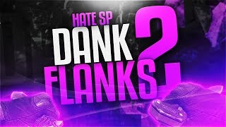Hate SP: Dank Flanks 2 by Devil Pace