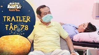 Ngôi sao khoai tây   trailer tập 78: Ông Sang hoảng loạn vì vợ mắc bệnh truyền nhiễm cực nguy hiểm