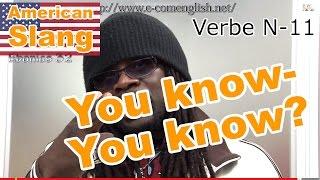 Slang Afro Américain - Argot Anglais 11/32 : You know-you know?