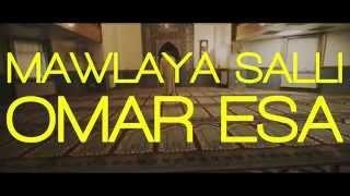 Mawlaya Salli - Omar Esa | Official Nasheed Video