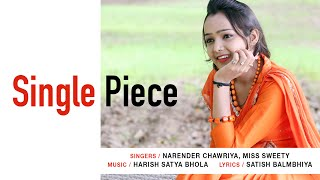 Single Piece - Full Haryanvi video Song By Narender Chawriya, Miss Sweety || TSeries ||