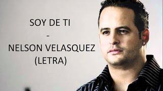Soy de ti - Nelson Velasquez (letra) HD | Tony's Romantic's