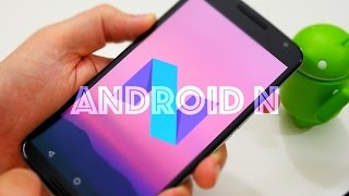 Android N Dev Preview walkthrough and overview