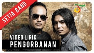 Setia Band - Pengorbanan | Video Lirik