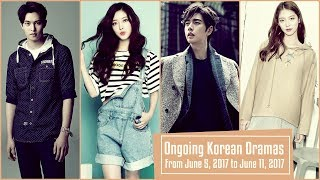 Ongoing Korean Dramas From June 5, 2017 to June 11, 2017