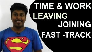 Time and Work   Fast-Track (Leaving & Joining)
