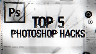 Top 5 Photoshop Hacks! (Tips, Tricks & Easter Eggs)