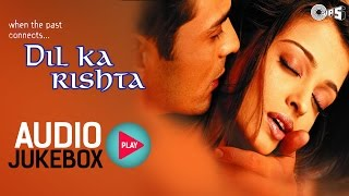 Dil Ka Rishta Jukebox - Full Album Songs | Arjun Rampal, Aishwarya, Nadeem Shravan