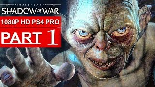 SHADOW OF WAR Gameplay Walkthrough Part 1 [1080p HD PS4 PRO] - No Commentary (FULL GAME)
