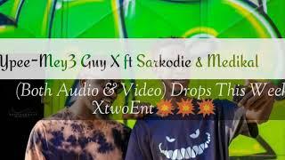 Ypee - Mey3 Guy Remix ft Sarkodie & Medikal
