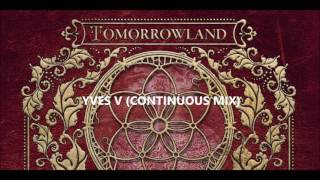 The Elixir of Life Tomorrowland 2016 - (Yves V Continuous Mix)