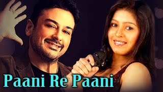 Paani Re Paani - Sunidhi Chauhan Hits - Adnana Sami Hits - Evergreen Romantic Songs