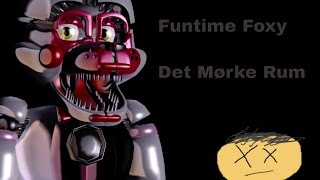 Funtime  Foxy's Mørke rum (episode 3) Fnaf Sister locaiton