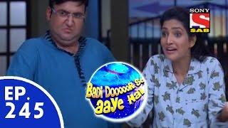 Badi Door Se Aaye Hain - बड़ी दूर से आये है - Episode 245 - 18th May 2015