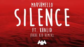 Marshmello ft. Khalid - Silence (Rude Kid Remix)