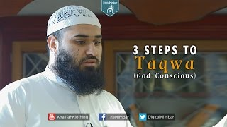 3 Steps to Taqwa (God Conscious) - Yousaf Jahangir
