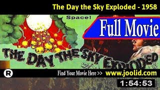 Watch: The Day the Sky Exploded (1958) Full Movie Online