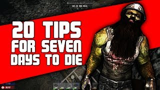 20 Tips for 7 Days to Die | Alpha 16 Guide 7d2d