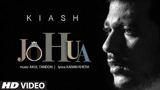 'Jo Hua' - Kiash - Full Video Song || Latest Hindi Song