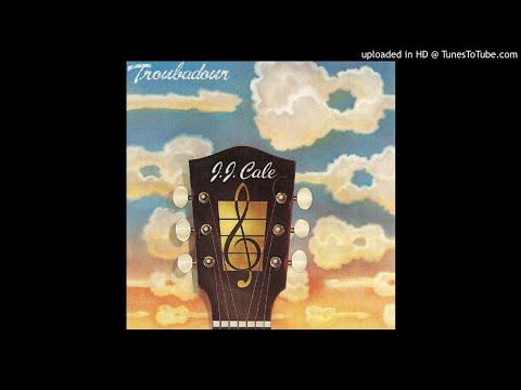 J.J. Cale Troubadour Full Album
