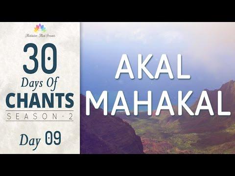 AKAL MAHAKAL MANTRA | 30 Days of Chants S2 - DAY9 | Mantra Meditation Music by Meditative Mind