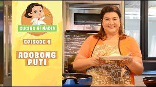 Cucina Ni Nadia: Adobong Puti | Episode 6