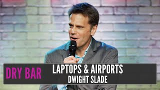 Laptops, Airports, and Portland, Dwight Slade
