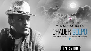 CHADER GOLPO | Minar Rahman | Official Lyric Video | 2016