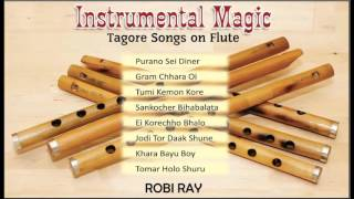 Instrumental Magic by Robi Ray | Tagore Songs On Flute | Rabindra Sangeet Plays On Instrumental