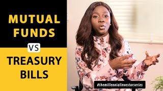 Mutual Funds vs Treasury Bills (How to decide which option works for you) [Ep- 13]