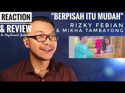 BERPISAH ITU MUDAH - RIZKY FEBIAN & MIKHA TAMBAYONG - REACTION & REVIEW