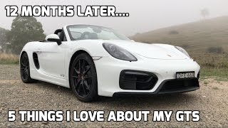 Porsche Boxster GTS - 12 months later. 5 THINGS THAT I LOVE