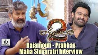 Rajamouli & Prabhas Maha Shivaratri interview about Bahubali 2 Conclusion - idlebrain.com