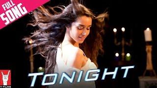 Tonight - Full Song   Luv Ka The End   Shraddha Kapoor   Taaha Shah