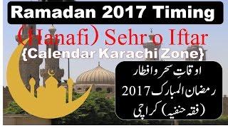 Ramadan Calendar - 2017 Schedule Sehr O Iftar Timing Karachi Pakistan Fiqh Hanafi