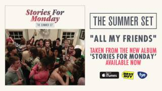 The Summer Set - All My Friends