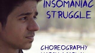 Insomaniac Struggle | Choreography | Harsh Agarwal