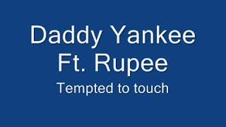 Daddy Yankee Ft Rupee - Tempted To Touch (Remix)
